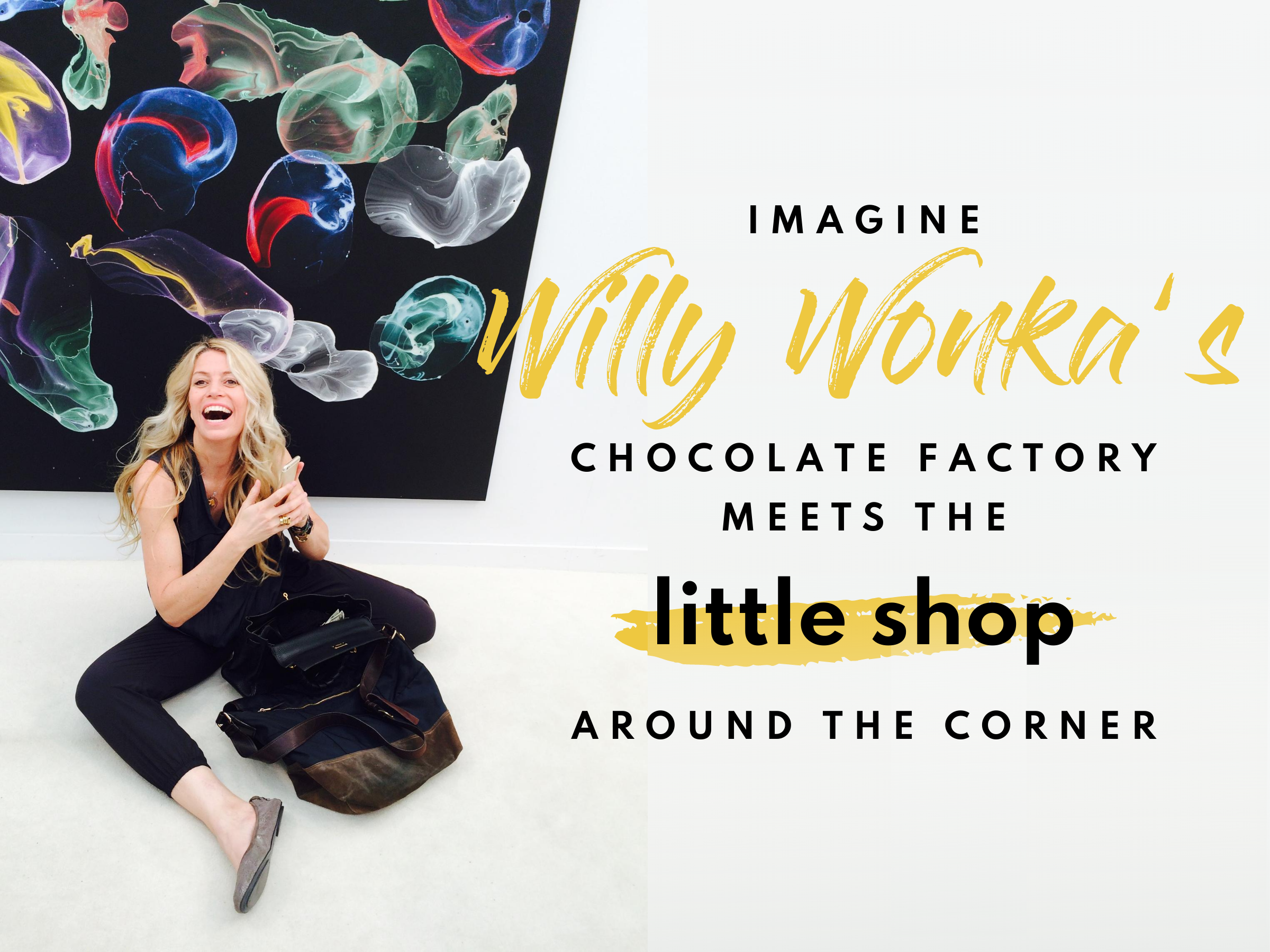 Imagine Willy Wonka's Chocolate Factory meets the little shop around the corner
