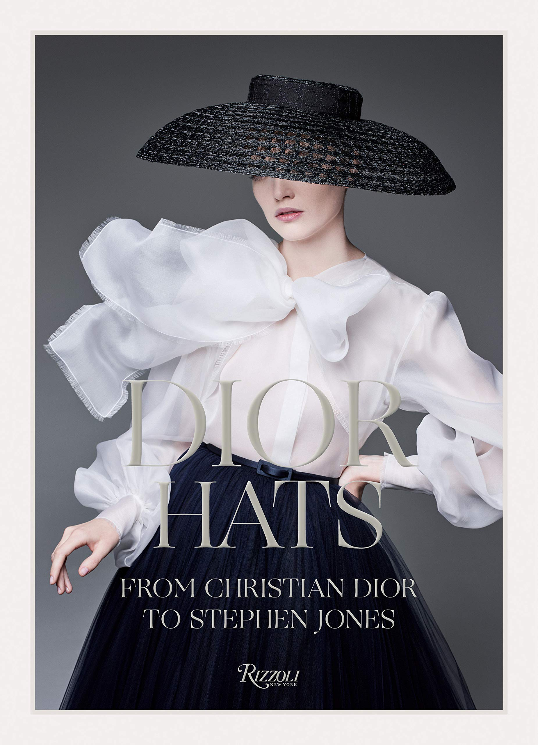 Dior Hats: From Christian Dior to Stephen Jones Book