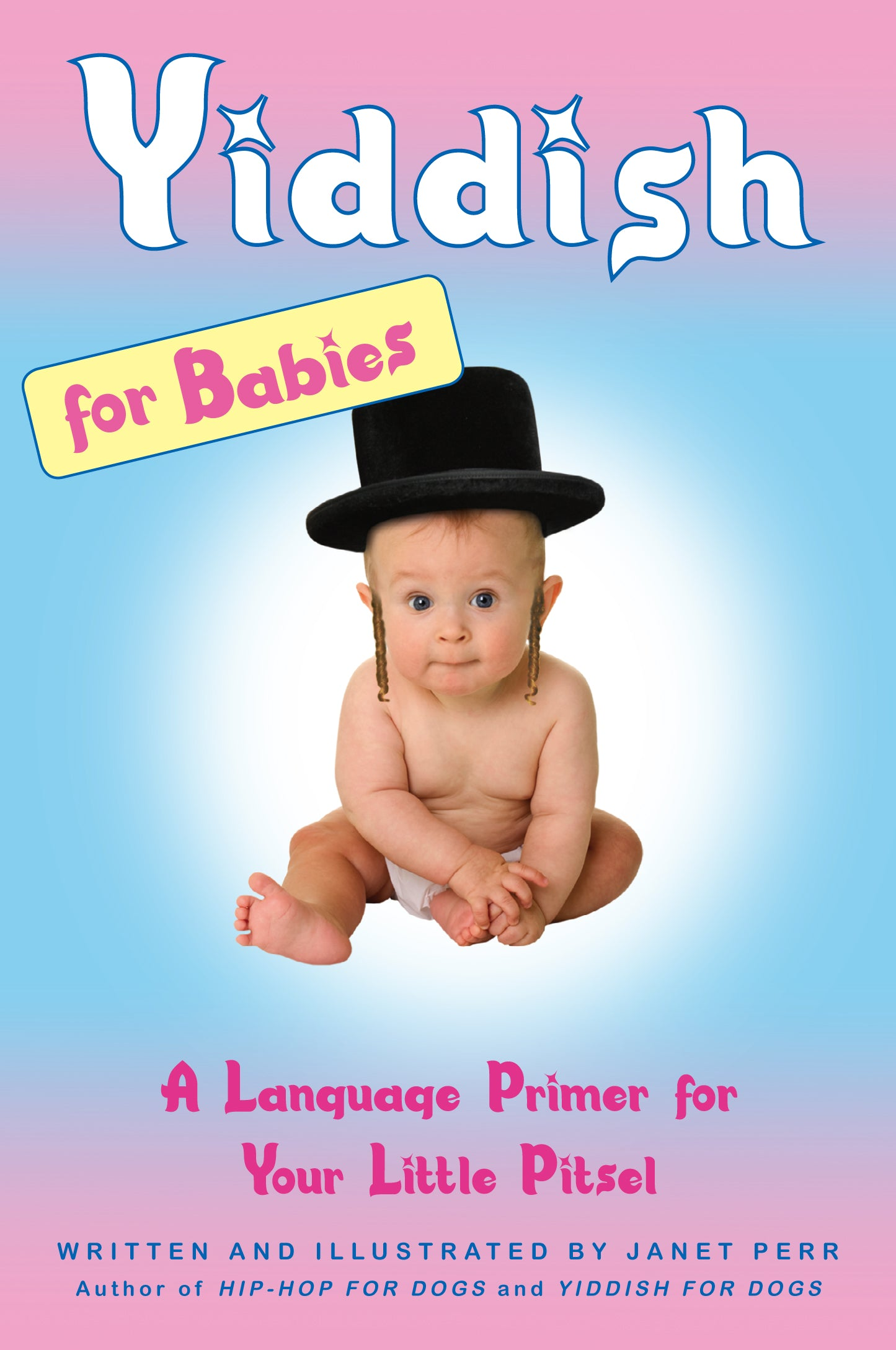 Yiddish for Babies- A Language Primer for Your Little Pitsel