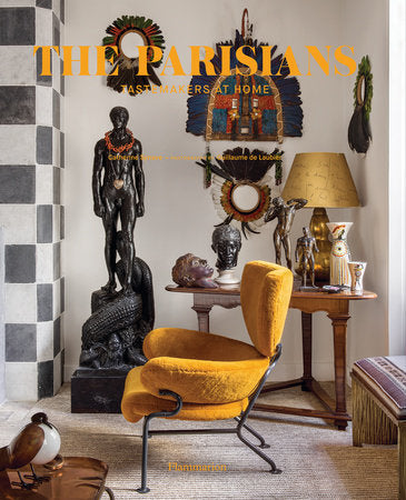 The Parisians: Tastemakers at Home in France Book