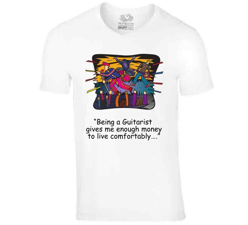 "•	""being A Guitarist Gives Me Enough Money To Live Comfortably…."" Ladies T Shirt, Tshirtgang, T-Shirt, a-a-being-a-guitarist-gives-me-enough-money-to-live-comfortablya-a-l"