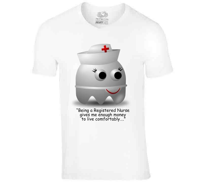 "•	""being A Register Nurse Gives Me Enough Money To Live Comfortably…."" Ladies T Shirt, Tshirtgang, T-Shirt, a-a-being-a-register-nurse-gives-me-enough-money-to-live-comfor"