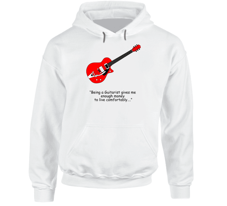 """being A Guitarist Gives Me Enough Money To Live Comfortably…."" Hoodie, Tshirtgang, T-Shirt, a-being-a-guitarist-gives-me-enough-money-to-live-comfortablya-a-hoodie, a, being,"