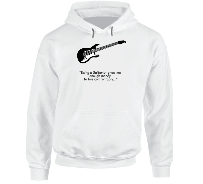 """being A Guitarist Gives Me Enough Money To Live Comfortably…."" Hoodie, Tshirtgang, T-Shirt, a-being-a-guitarist-gives-me-enough-money-to-live-comfortablya-a-hoodie-1, a, being"