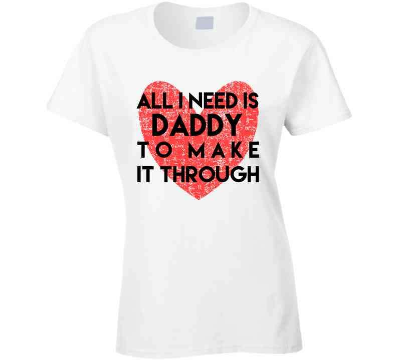 All I Need Is Daddy To Make It Through Hoodie, Tshirtgang, T-Shirt, all-i-need-is-daddy-to-make-it-through-hoodie, all, daddy, hoodie, it, make, need, spo-default, spo-disabled, through, to,