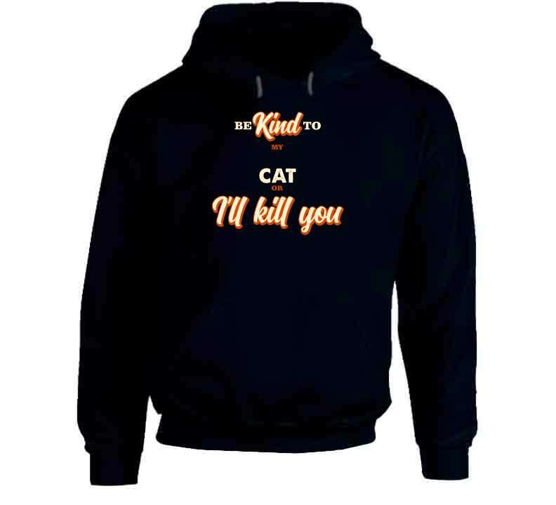 Be Kind To My Cat Or I Will Kill You T Shirt, Tshirtgang, T-Shirt, be-kind-to-my-cat-or-i-will-kill-you-t-shirt, animal, be, cat, kill, kind, my, or, spo-default, spo-disabled, to, will, you