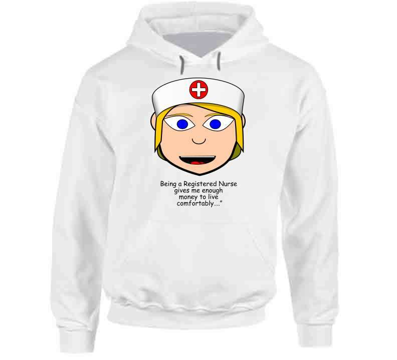 "Being A Register Nurse Gives Me Enough Money To Live Comfortably…."" Ladies T Shirt, Tshirtgang, T-Shirt, being-a-register-nurse-gives-me-enough-money-to-live-comfortablya-a-ladies-t"