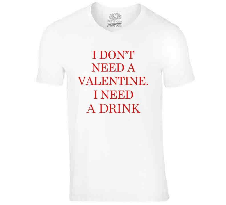 I Don't Need A Valentine, I Need A Drink Hoodie, Tshirtgang, T-Shirt, i-dont-need-a-valentine-i-need-a-drink-hoodie, a, don, drink, hoodie, need, spo-default, spo-disabled, t, valentine, vari