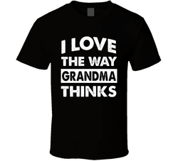 I Love The Way Grandma Thinks T Shirt, Tshirtgang, T-Shirt, i-love-the-way-grandma-thinks-t-shirt, grandma, love, names, spo-default, spo-disabled, thinks, way