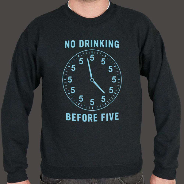 No Drinking Before Five Sweater (Mens), US Drop Ship, Sweatshirt, usds-6dtm-1976unisex, drinking, funny, partying, spo-default, spo-disabled, tank, tops