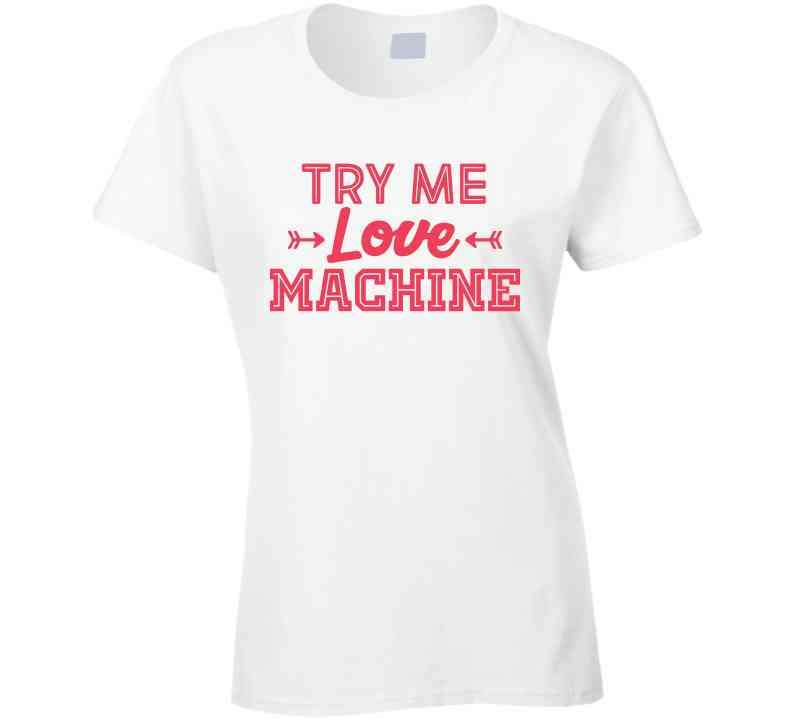 Try Me, Love Machine Long Sleeve T Shirt, Tshirtgang, T-Shirt, try-me-love-machine-long-sleeve-t-shirt, long, love, machine, me, sleeve, spo-default, spo-disabled, try, various