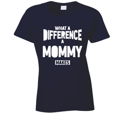 What A Difference A  Mommy Makes Ladies T Shirt, Tshirtgang, T-Shirt, what-a-difference-a-mommy-makes-ladies-t-shirt, a, difference, ladies, makes, mommy, spo-default, spo-disabled, various,