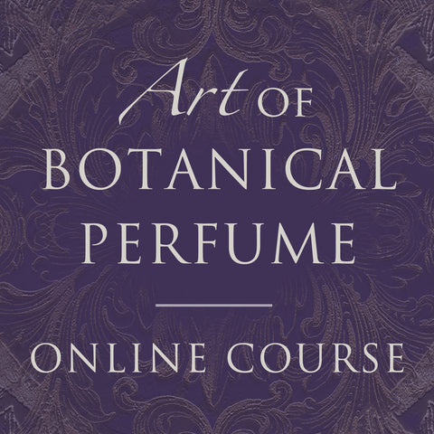 Art of Botanical Perfume Online Course