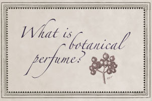 what-is-botanical-perfume