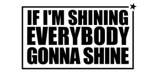 Flowy Tank Top - IF I'M SHINING, EVERYBODY GONNA SHINE