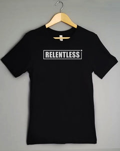 T-Shirt - RELENTLESS