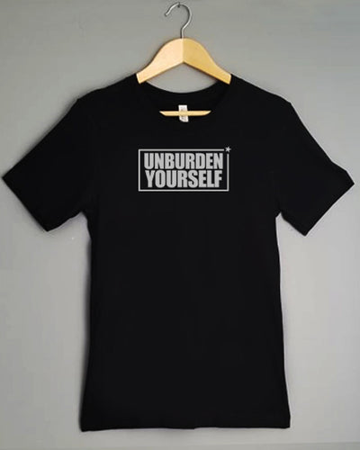 T-Shirt - UNBURDEN YOURSELF
