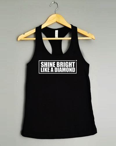 Racerback Tank Top - SHINE BRIGHT LIKE A DIAMOND