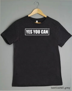 T-Shirt - YES YOU CAN