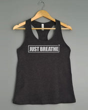 Load image into Gallery viewer, Racerback Tank Top - JUST BREATHE