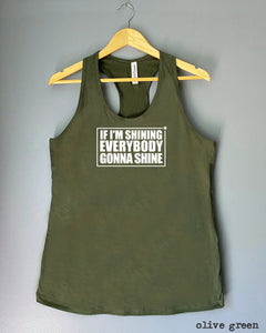 Racerback Tank Top - IF I'M SHINING, EVERYBODY GONNA SHINE