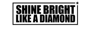 T-Shirt - SHINE BRIGHT LIKE A DIAMOND