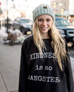 Kindness is so Gangster Crew