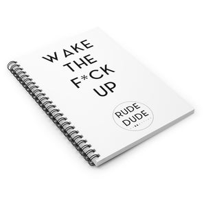WAKE THE FUCK UP - Spiral Notebook - Ruled Line