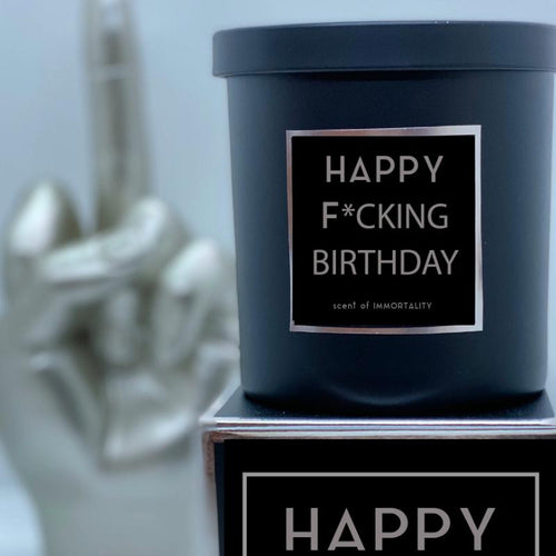HAPPY F*CKING BIRTHDAY Candle - Scent of Immortality