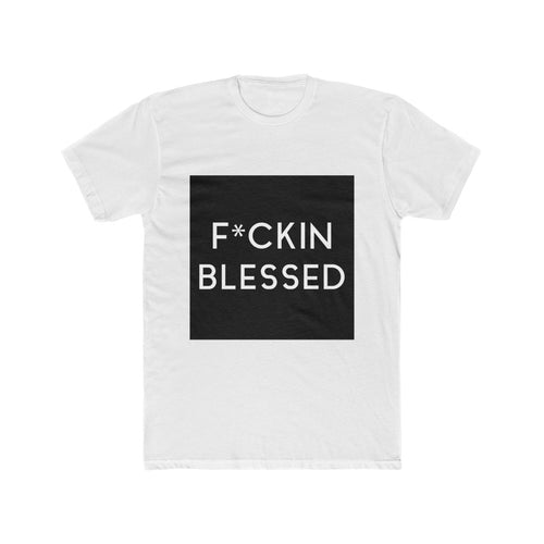 F*CKIN BLESSED (large image) - Unisex Cotton Crew Tee