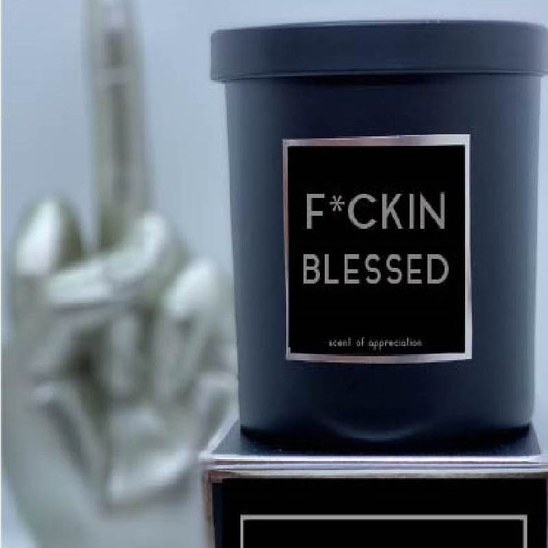 F*CKIN BLESSED Candle - Scent of Appreciation