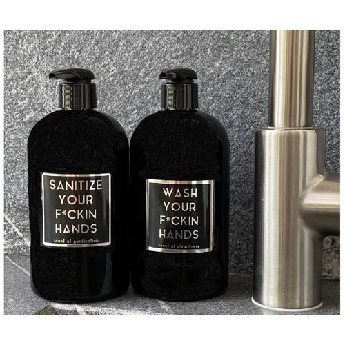 Sanitize and Wash Your F*CKIN HANDS - Special