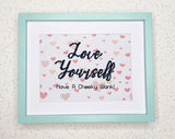 Love Yourself - Downloadable PDF Adult Cross Stitch Pattern