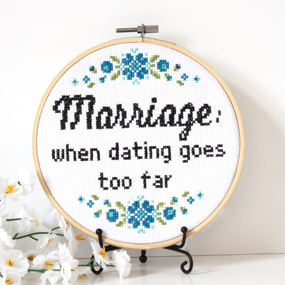 Wedding Cross Stitch Kit- Marriage: when dating goes too far