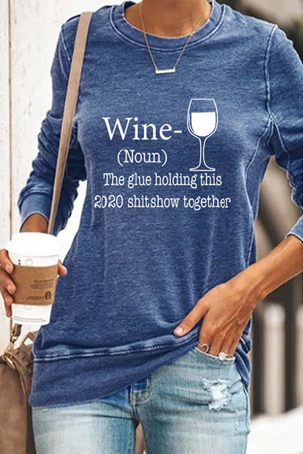 Daily Noun The Glue Holding This 2020 Shitshow Together Wine Glass Print T-shirt