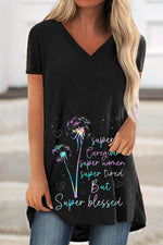 Super Tired But Super Blessed Letter With Colorful Dandelion Printed V Neck Short Sleeve T-shirt