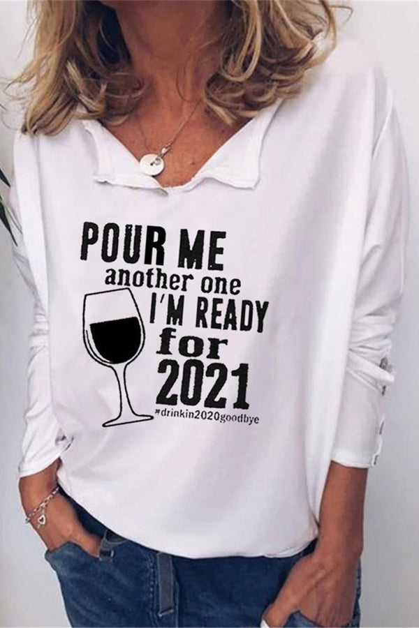 Pour Me Another One Im Ready For 2021 Drinking 2020 Goodbuy Print Wine Glass Lapel T-shirt