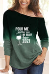 POUR ME Another One Im Ready For 2021 Letter Wine Glass Print Tie Dye One Shoulder T-shirt