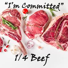 "Load image into Gallery viewer, ""I'm Committed"" pkg - 1/4 Beef"