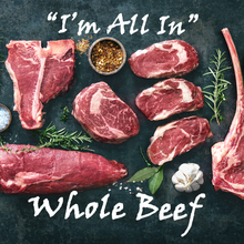 "Load image into Gallery viewer, ""I'm All In"" pkg - Whole Beef"