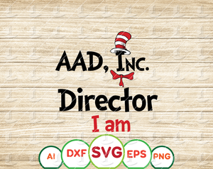 aad, inc diretor i am svg, Cat in hat svg, Dr Seuss sayings svg, Read across America svg, png, sublimation, iron on file - EaseDesignStudio