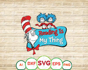 Reading is my thing svg, Thing one thing two svg, Cat in hat, Dr Seuss svg, Read across America, cut files, dxf, clipart, vector, png - EaseDesignStudio
