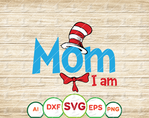 Mom I am svg, Cat in hat svg, Dr Seuss svg, Read across America svg, cut files, dxf, clipart, vector, sublimation design, iron on print file - EaseDesignStudio