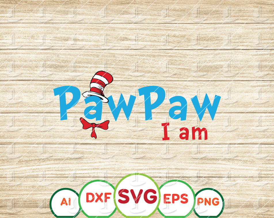 PawPaw I am svg, Read across America svg, Shirt design svg, dxf, clipart, vector, png, iron on trasnfer, sublimation design, print files - EaseDesignStudio