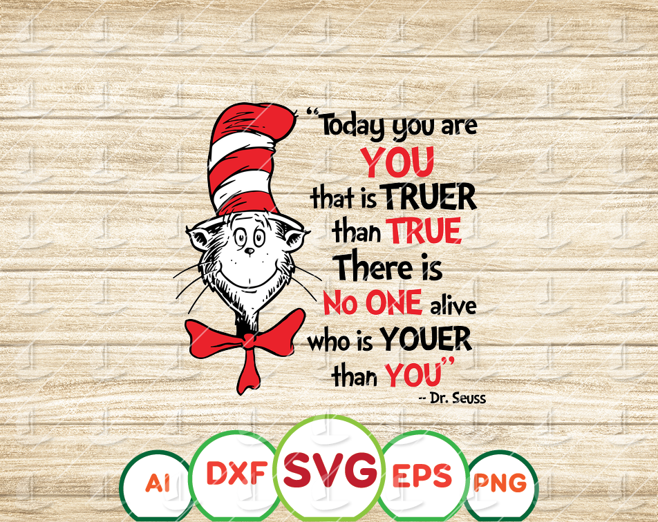 Today you are you svg Cat in hat svg Dr Seuss svg Sayings Quotes Read across America svg, dxf, clipart, vector, sublimation, iron on print - EaseDesignStudio