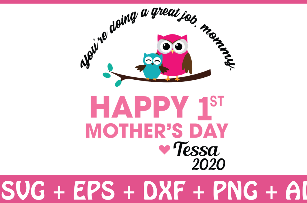 You're Doing A Great Job, Mommy. Happy 1st Mother's Day 2020 svg, Owl Mother's Day SVG, Best Mommy svg, png, dxf eps, digital download - EaseDesignStudio