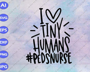 Peds Nurse SVG, I Heart Tiny Humans SVG, Pediatric Nurse SVG, Nurse Life svg, Nursing svg, Nicu Nurse svg - EaseDesignStudio