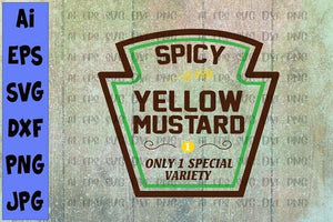 Spicy yellow mustard only 1 special variety svg, dxf,eps,png, Digital Download