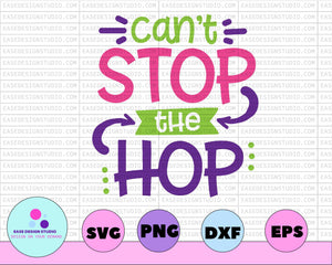 Cute Easter Shirt | Can't Stop the Hop Tee | Easter BunnySVGEaster Egg, DXF,EPS,SVG - EaseDesignStudio