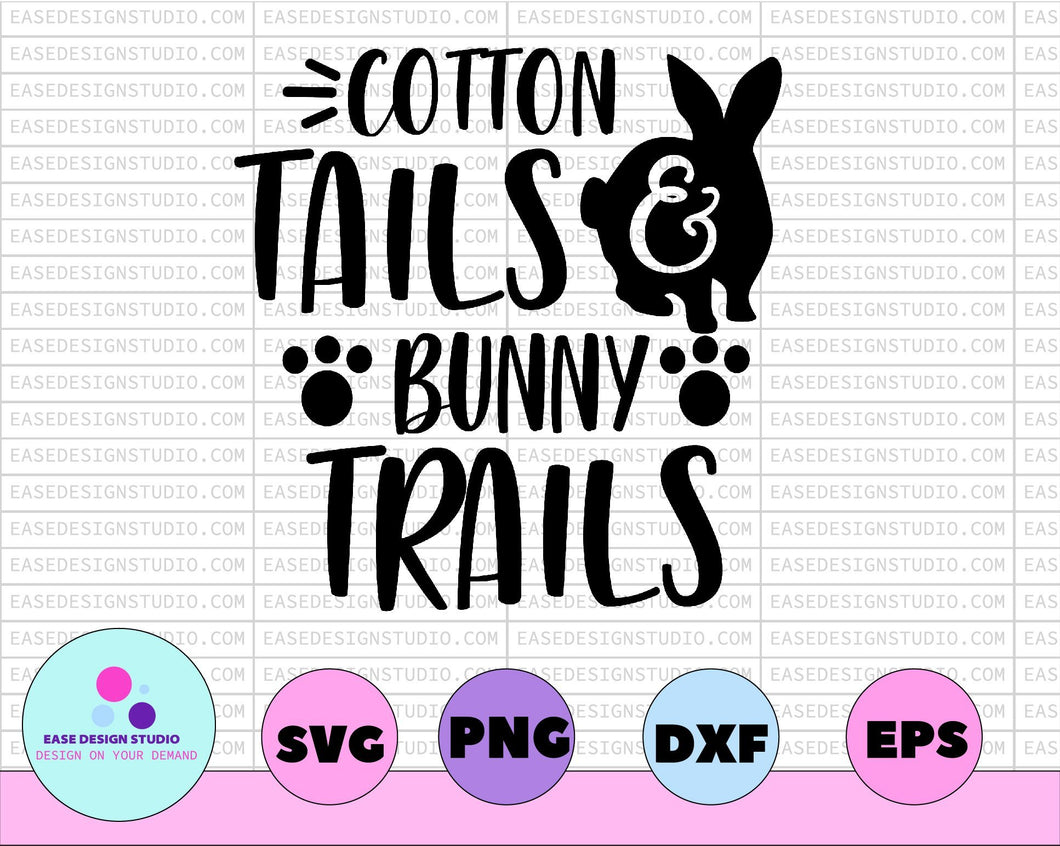 Cotton Tails And Bunny Trails Happy Easter Svg Spring Svg Easter Bunny Svg Bunny Ears Svg Bunny Head Svg Easter Sign Svg Easter Cut File - EaseDesignStudio